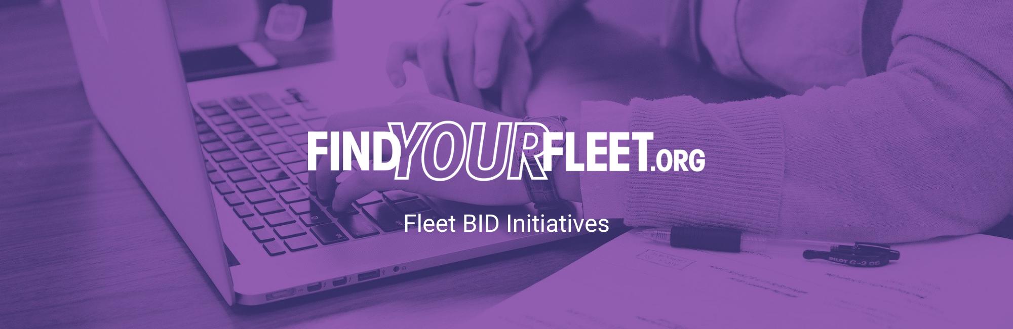 Fleet BID Initiatives